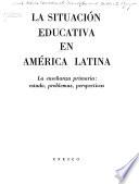 La situación educativa en América Latina