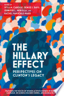The Hillary Effect  Perspectives on Clinton   s Legacy