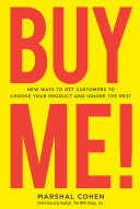 BUY ME! New Ways to Get Customers to Choose Your Product and Ignore the Rest [Pdf/ePub] eBook