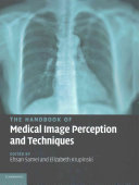 Cover of The Handbook of Medical Image Perception and Techniques