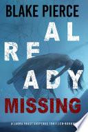 Already Missing  A Laura Frost FBI Suspense Thriller   Book 4