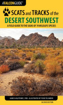 Scats and Tracks of the Desert Southwest: A Field Guide to the Signs ...