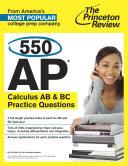 550 AP Calculus AB & BC Practice Questions
