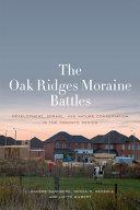 The Oak Ridges Moraine Battles