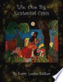 Life  One Big Existential Crisis Book PDF