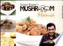 Sanjeev Kapoor's Mushroom Mania