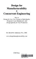 Design For Manufacturability Concurrent Engineering How To Design For Low David M Anderson Google Books