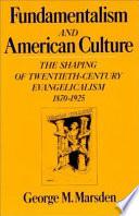Fundamentalism and American Culture Book