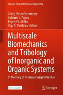 Multiscale Biomechanics and Tribology of Inorganic and Organic Systems Book