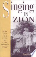 Singing in Zion: Music and Song in the Life of an Arkansas Family (p)