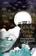 Eat the Sky  Drink the Ocean