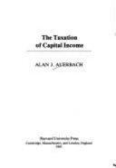 The Taxation of Capital Income