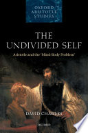Book cover for The undivided self : Aristotle and the 'mind-body' problem
