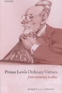 Primo Levi's Ordinary Virtues