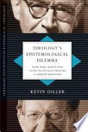 Theology S Epistemological Dilemma