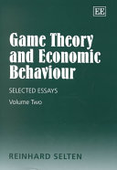 game theory and economic behaviour selected essays reinhard  game theory and economic behaviour selected essays · reinhard selten no preview available 1999