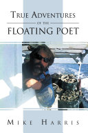 True Adventures of the Floating Poet