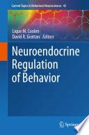 Neuroendocrine Regulation of Behavior