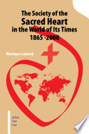 The Society of the Sacred Heart in the World of Its Times 1865  2000