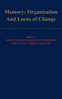 Memory: Organization and Locus of Change