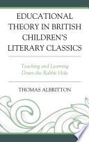 Educational Theory in British Children   s Literary Classics