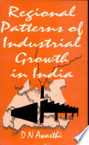 Regional Patterns Of Industrial Growth In India