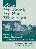 Now We Read, We See, We Speak
