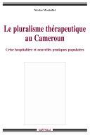 Pdf Le pluralisme thérapeutique au Cameroun. Crise hospitalière et nouvelles pratiques populaires Telecharger