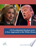 US Presidential Election 2016  A New Approach to the White House