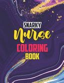Snarky Nurse Coloring Book