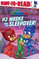 PJ Masks Save the Sleepover! Pdf/ePub eBook