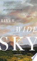 Narrow River  Wide Sky