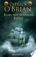 Kurs auf Spaniens Küste  : Historischer Roman