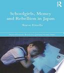 Schoolgirls  Money and Rebellion in Japan