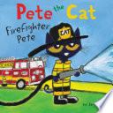 Pete the Cat  Firefighter Pete