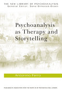 Psychoanalysis as Therapy and Storytelling