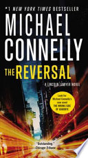The Lincoln Lawyer Novels  : The Lincoln Lawyer, the Brass Verdict, the Reversal