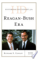 Historical Dictionary of the Reagan Bush Era Book