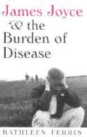 James Joyce   the Burden of Disease