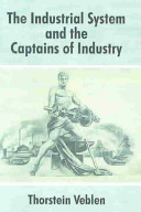 The Industrial System and the Captains of Industry