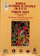 World Eco Fiber   Textile  W E F T  Forum 2003  Kuching  Sarawak  Malaysia  19th 21st September 2003