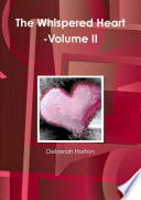 The Whispered Heart -Volume II