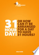 31 hour day! Or how can it be arranged for a day to have 31 hours?