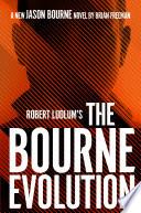 Robert Ludlum sTM The Bourne Evolution Book