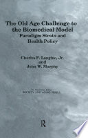 The Old Age Challenge to the Biomedical Model