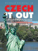 Czech It Out: Czech American Biography Sourcebook