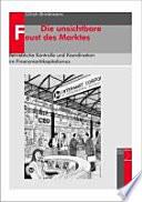 Die unsichtbare Faust des Marktes  : betriebliche Kontrolle und Koordination im Finanzmarktkapitalismus