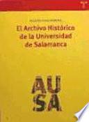 El Archivo Histórico de la Universidad de Salamanca