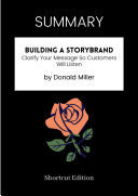SUMMARY - Building A StoryBrand: Clarify Your Message So Customers Will Listen By Donald Miller Pdf/ePub eBook