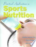"""Practical Applications in Sports Nutrition"" by Heather Hedrick Fink, Lisa A. Burgoon, Alan E. Mikesky"